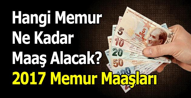 Hangi memur ne kadar maaş alacak? - 2017 memur maaşları
