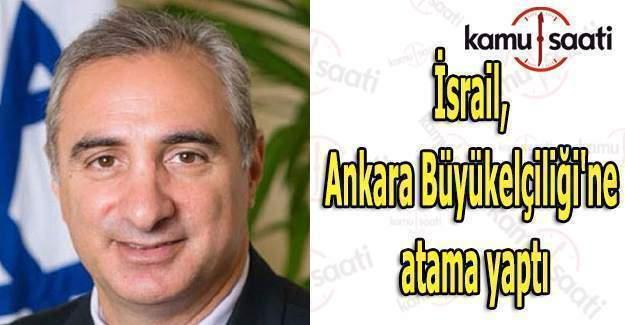 İsrail, Ankara Büyükelçiliği'ne atama yaptı