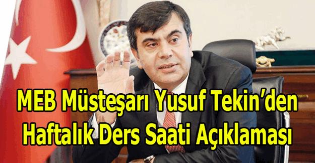 MEB Müsteşarı Yusuf Tekin'den haftalık ders saati açıklaması