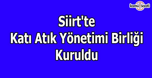 Siirt'te, Katı Atık Yönetimi Birliği kuruldu