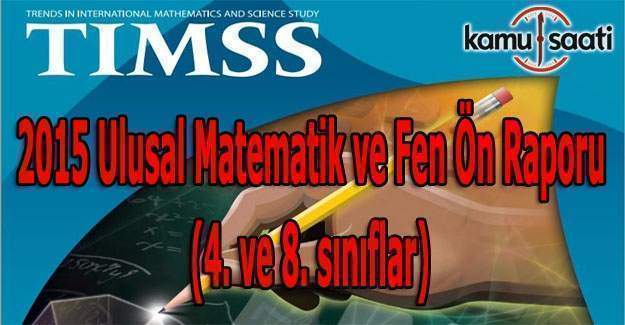 TIMSS 2015 Ulusal Matematik ve Fen Ön Raporu (4. ve 8. sınıflar)