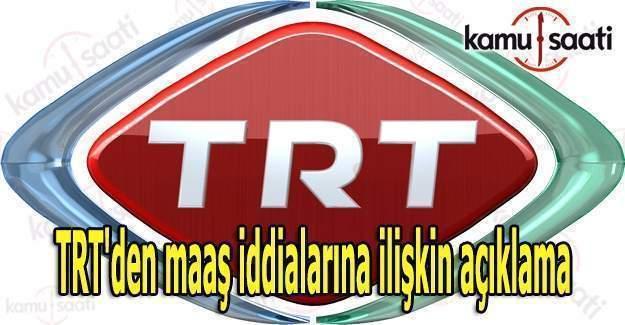 TRT'den maaş iddialarıyla ilgili açıklama