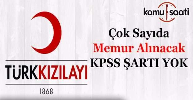 Türk Kızılayı KPSS şartsız personel alıyor