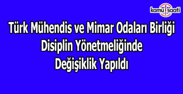 Türk Mühendis ve Mimar Odaları Birliği Disiplin Yönetmeliğinde Değişiklik Yapıldı
