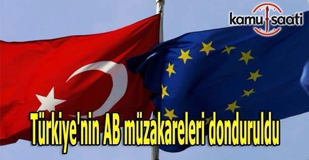 Türkiye'nin AB müzakareleri donduruldu