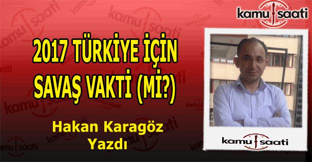 2017 Türkiye için Savaş Vakti (mi?)