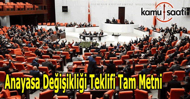 21 maddelik Anayasa Değişikliği Teklifinin tam metni
