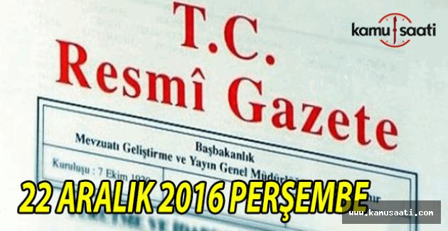 22 Aralık 2016 Perşembe Resmi Gazete