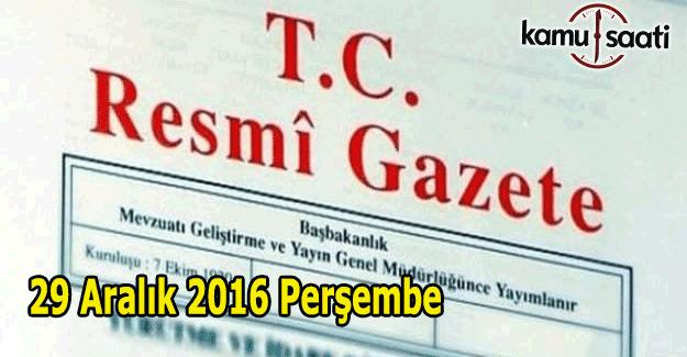 29 Aralık 2016 Resmi Gazete yayımlandı