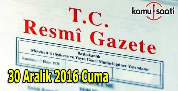 30 Aralık 2016 Resmi Gazete yayımlandı