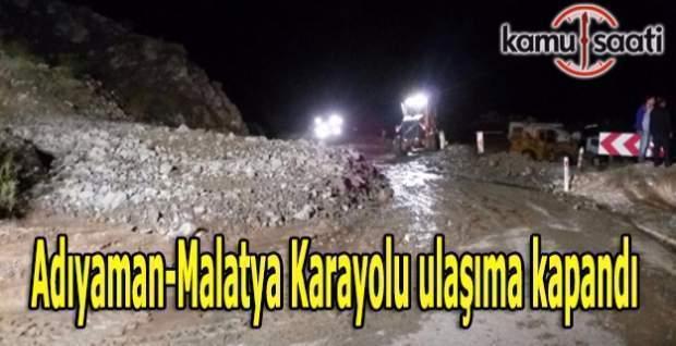Adıyaman-Malatya Karayolu ulaşıma kapandı