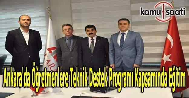 Ankara'da öğretmenlere Teknik Destek Programı kapsamında eğitim