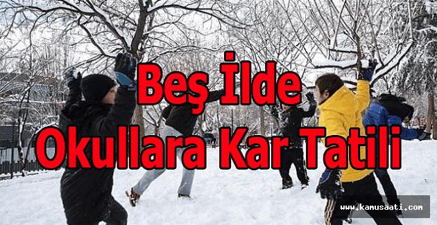 Beş ilde okullara kar tatili!