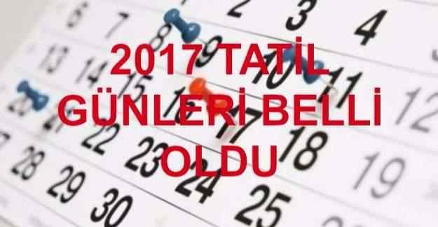 Çalışanların 2017'deki tatil günleri - Kaç gün tatil yapılacak