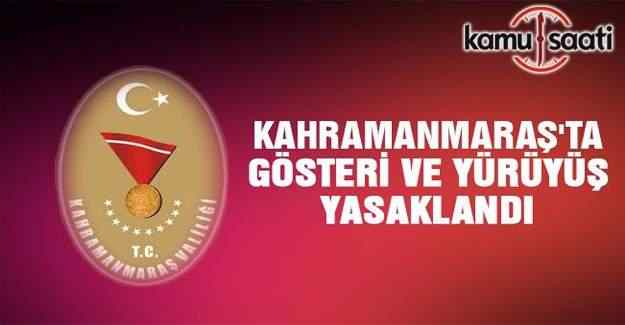Kahramanmaraş'da basın açıklaması ve yürüyüşler yasaklandı