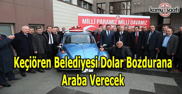 Keçiören Belediyesi'nden dolar ve euro bozdurana araba fırsatı