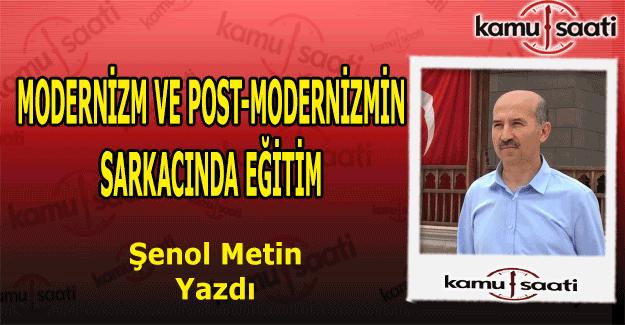Modernizm ve Post-Modernizmin Sarkacında Eğitim