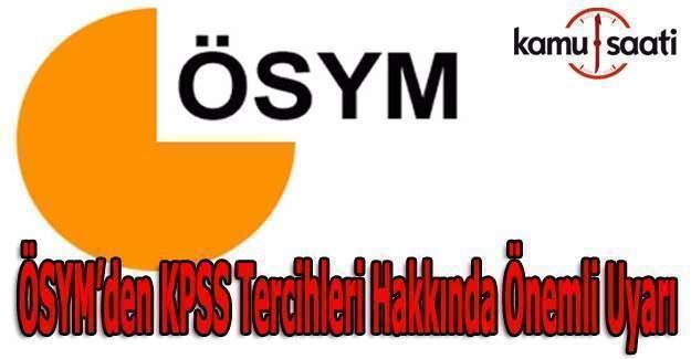 ÖSYM'den KPSS Tercihleri Hakkında Önemli Uyarı