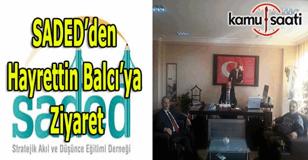 SADED Yönetiminden Pursaklar Milli Eğitim Müdürü Hayrettin Balcı'ya ziyaret