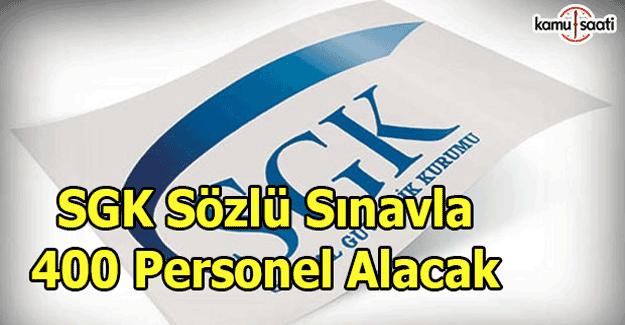 SGK, sözlü sınavla 400 personel alımı yapacak