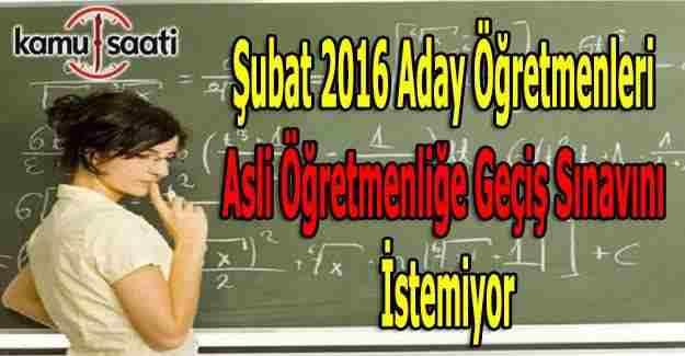 Şubat 2016'da atanan aday öğretmenlerin talebi
