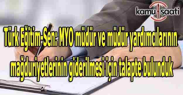 Türk Eğitim-Sen: MYO müdür ve müdür yardımcılarının mağduriyetlerinin giderilmesi için talapte bulunduk