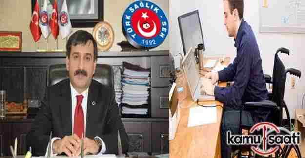 Türk Sağlık-Sen: 15 Bin engelli kadrosunun boş kalması eksikliktir