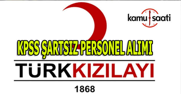 Türk Kızılayı KPSS şartsız personel alımı yapacak
