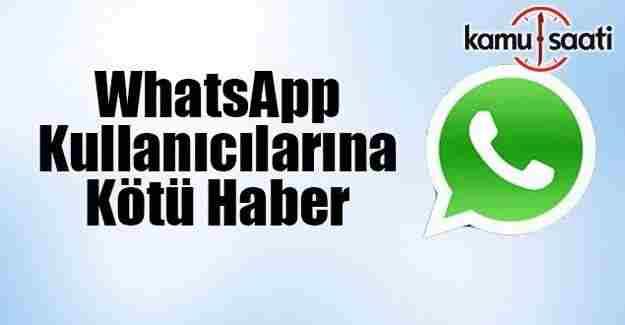 WhatsApp kullanıcılarına üzücü haber