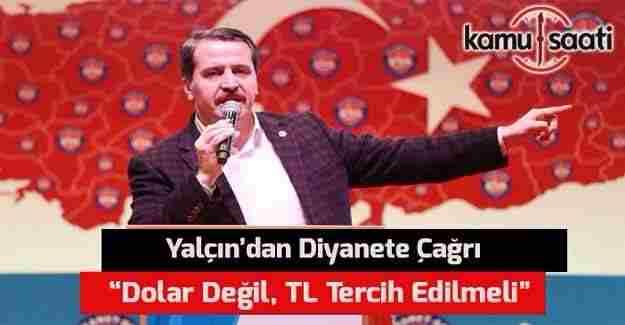 """Yalçın'dan Diyanete çağrı: """"Dolar değil, TL tercih edilmeli"""""""