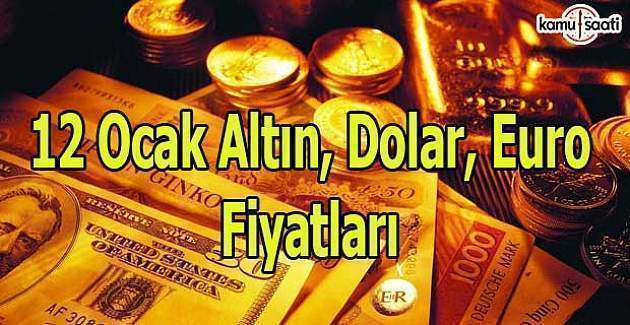 12 Ocak Dolar, Euro ve Kapalı Çarşı altın fiyatları