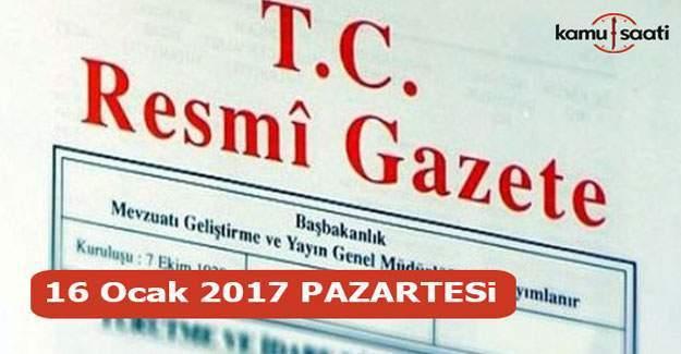 16 Ocak 2017 Resmi Gazete yayımlandı