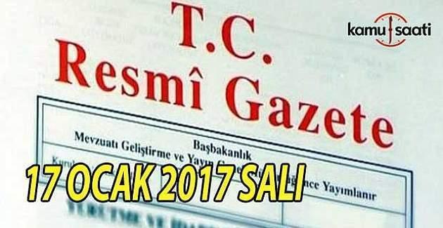17 Ocak 2017 tarihli Resmi Gazete
