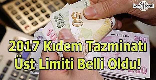 2017 Kıdem Tazminatı üst limiti belli oldu!