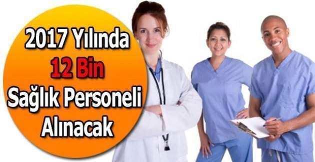 2017 yılında Sağlık Bakanlığı'na 12 bin personelin alınacak