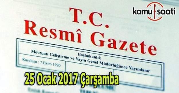 25 Ocak 2017 Resmi Gazete yayımlandı
