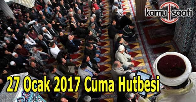 27 Ocak 2017 Cuma Hutbesi ve İllerin Cuma saatleri