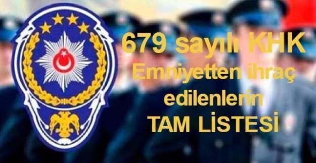 679 sayılı KHK ile Emniyetten ihraç edilen polis ve personelin isim listesi (Tam Liste)