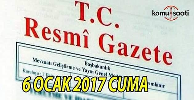 6 Ocak 2017 tarihli Resmi Gazete