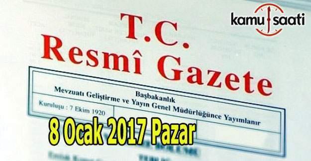 8 Ocak 2017 Pazar Resmi Gazete yayımlandı