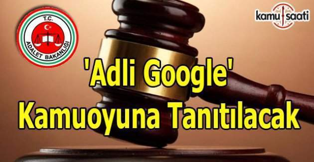 'Adli Google' kamuoyuna tanıtılacak!