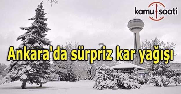 Ankara'da sürpriz kar yağışı