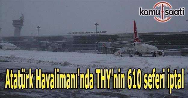 Atatürk Havalimanı'nda THY'nin 610 seferi iptal
