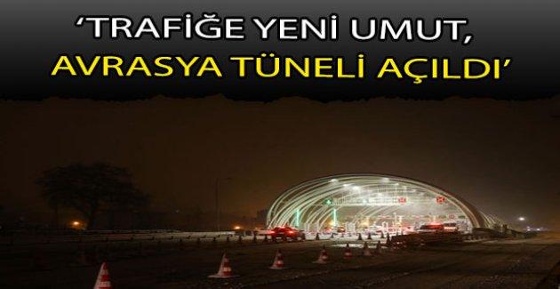 Avrasya Tüneli geçişleri başladı