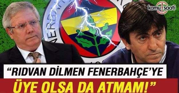 Aziz Yıldırım'dan Rıdvan Dilmen açıklaması