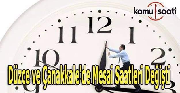 Düzce ve Çanakkale'de mesai saatleri değişti