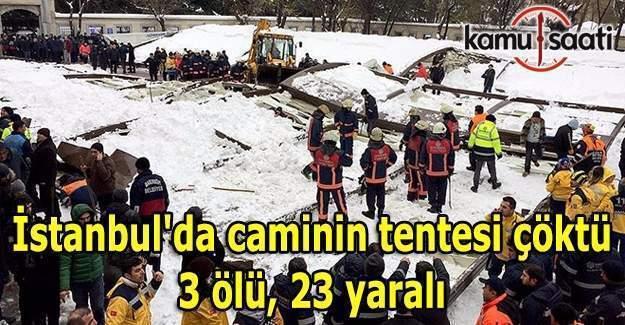 İstanbul'da caminin tentesi çöktü- 3 ölü, 23 yaralı