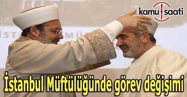 İstanbul Müftülüğünde görev değişimi