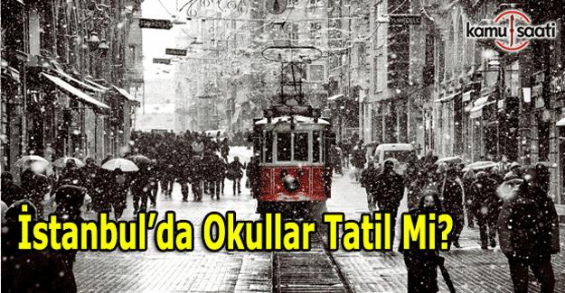 İstanbul'da okullar tatil mi?  Son Dakika kar tatili açıklaması