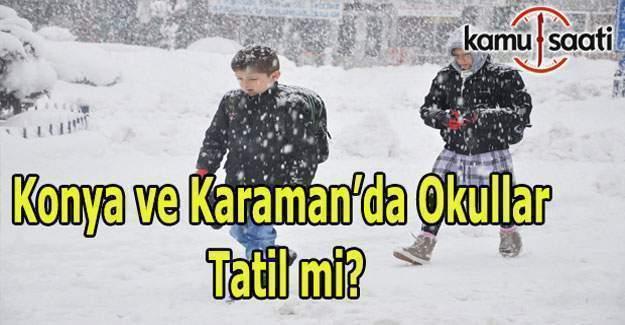 Konya ve Karaman'da yarın okullar tatil mi?  10 Ocak 2017 kar tatili açıklaması